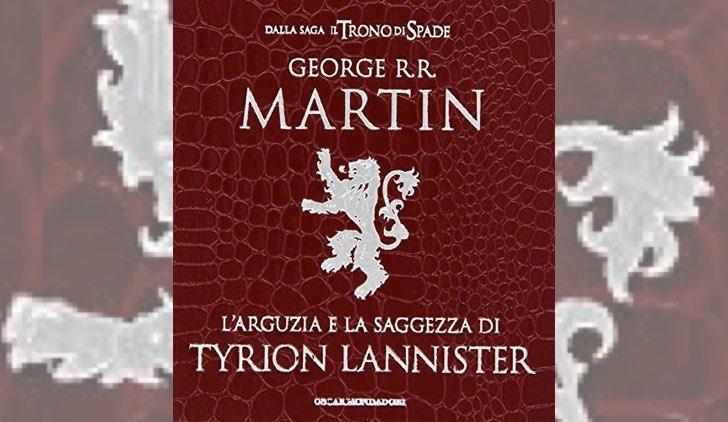 Libro George RR Martin L'Arguzia e la Saggezza di Tyrion Lannister