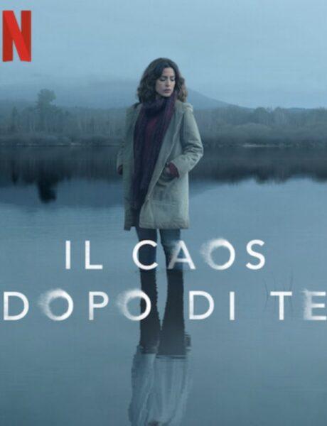 Il Caos Dopo Di Te, il poster della serie tv. Credits: Netflix.