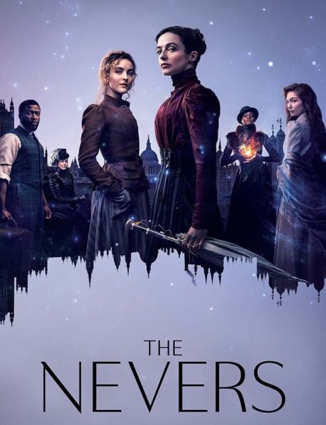 La locandina di The Nevers. Credits: HBO/Sky.