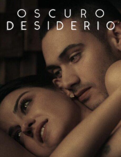Oscuro Desiderio, il poster della serie tv. Credits: Netflix.