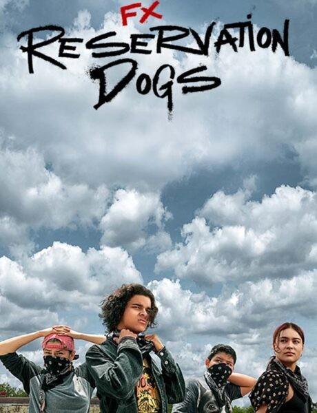 La locandina della serie TV Reservation Dogs. Credits: FX Productions.